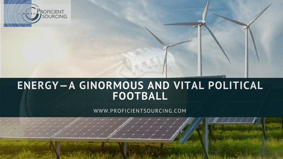 Energy — A Ginormous and Vital Political Football