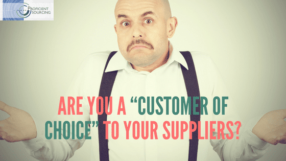 "Are You a ""Customer of Choice"" to Your Suppliers?"