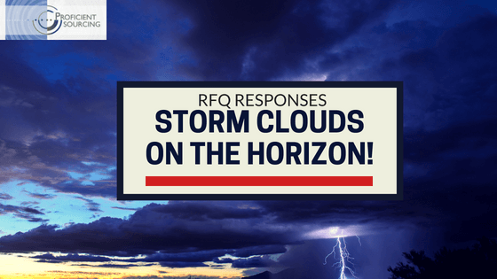RFQ Responses – Storm Clouds on the Horizon!